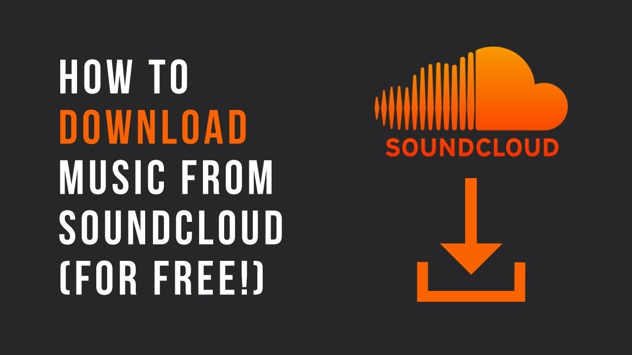How To Download Music From Soundcloud For Free Youtube