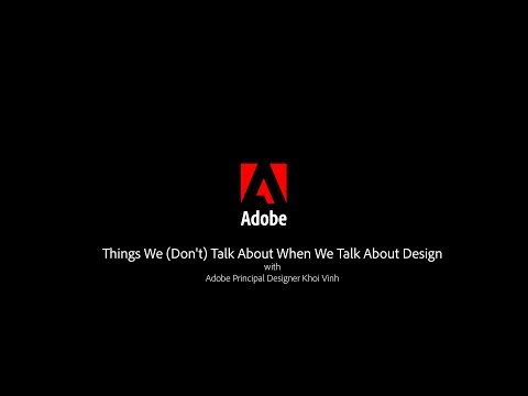 Things We (Don't) Talk About When We Talk About Design | Adobe Creative Cloud