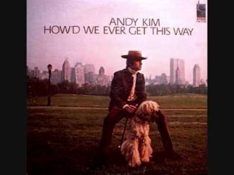 Andy Kim - How'd We Ever Get This Way? / Are You Ever Coming Home?