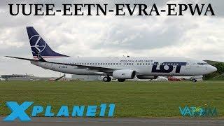 X-Plane 11   Poland here we come!!   UUEE-EETN-EVRA-EPWA   B767 A320 B737   VATSIM