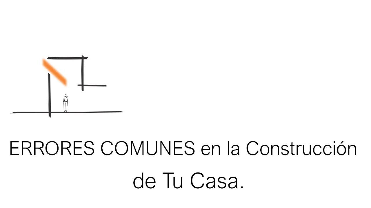Errores comunes en la construcci n de tu casa tutorial for Construccion de casas