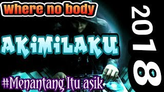 AKIMILAKU(jamila asyah)-AldoTatontos ft Ramdan Rokzz Where no body  Enak buat goyang