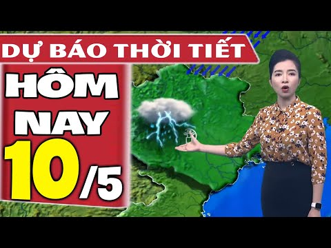 Dự báo thời tiết hôm nay mới nhất ngày 10/5/2020 | Dự báo thời tiết 3 ngày tới