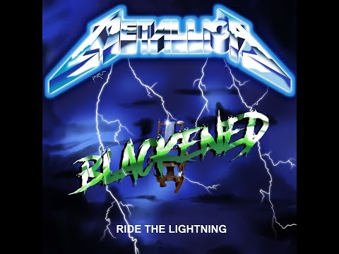 What if Blackened was on Ride The Lightning? Ride The Blackning