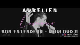 Aurélien - L'amour, l'amour, l'amour [Bon entendeur - Mouloudji Cover Reprise]