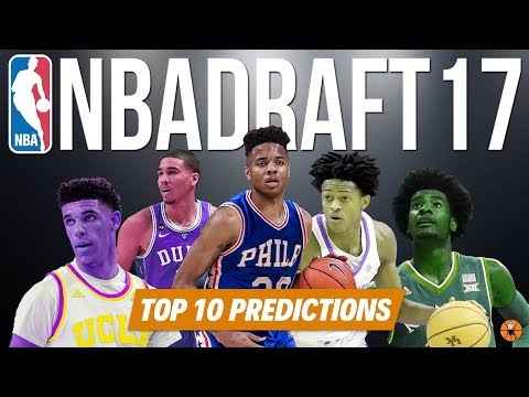 Top 10 Predictions & Mock Draft! | 2017 NBA Draft