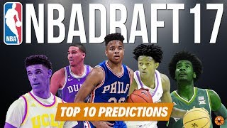 Top 10 Predictions & Mock Draft! | 2017 NBA Draft