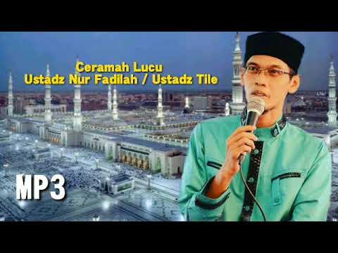 Ceramah Kocak Ustadz Tile (Nur Fadilah) SMK MUHAJIRIN - MP3
