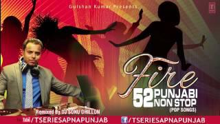 Fire 52 Punjabi Non Stop Mix | DJ Sonu Dhillon
