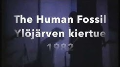 The Human Fossil - 1982 Ylöjärvi Moision koulu