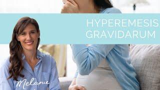 Hyperemesis Gravidarum: 4 nutrition tips   Nourish with Melanie #127