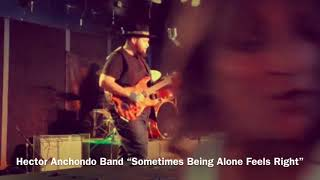 "Hector Anchondo Band ""Sometimes Being Alone Feels Right"""