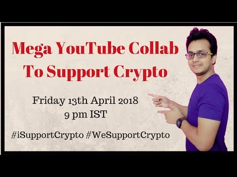 Mega YouTube Collab To Support Crypto - Sign The Petition - #iSupportCrypto - Sourav Roy