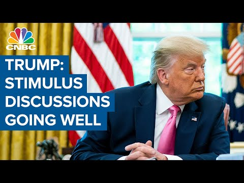 President Donald Trump: Stimulus discussions are going well