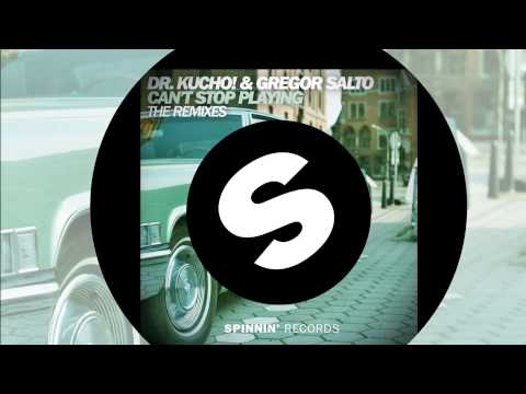 Dr. Kucho! & Gregor Salto - Can't Stop Playing (Dr. Kucho! Remix Edit) [Official]