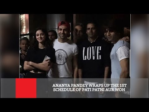 Ananya Pandey Wraps Up The 1st Schedule Of Pati Patni Aur Woh Mp3