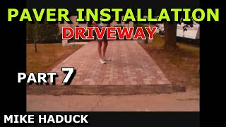 How I Install A Paver Driveway - Mike Haduck