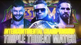 Seth Rollins vs The Miz vs Finn Balor Wrestlemania 34 AMV