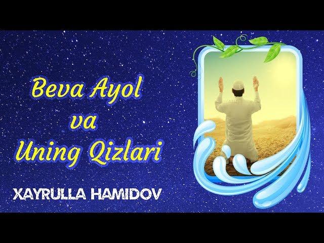 Hayrulla Hamidov - Beva Ayol va Uning Qizlari ( Voqea )