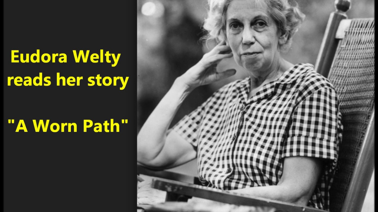 """eudora welty a worn path Eudora welty was born in jackson, mississippi, on april 13  """"a worn path"""" is one short story that proves how place shapes how a story is perceived."""