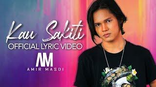 Kau Sakiti - Amir Masdi (Official Lyric)