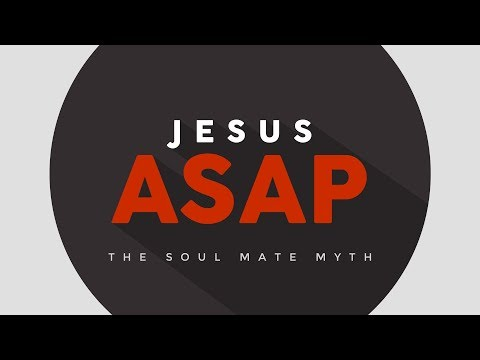 Jesus ASAP: The Soul Mate Myth