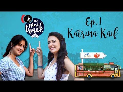 Katrina Kaif on The Mini Truck | Full Episode 01 | Mini Mathur | Dessert Special