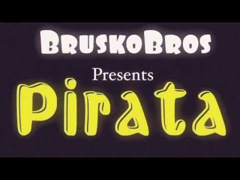 Brusko bros Presents Pirata