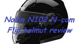 Nolan N102 N-com Flip-Face helmut Reveiw