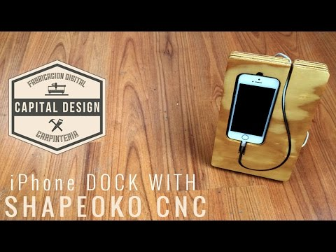 How to make an iPhone Dock with ShapeOko 2 CNC   DIY Woodworking  