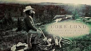 Corb Lund Ranchin', Ridin', Romance (Two Outta Three Ain't Bad)