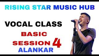 RISING STAR MUSIC HUB || VOCAL CLASS BASIC ALANKAR || SESSION-4 || RISING STAR STUDIO ||