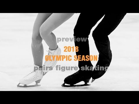 2018 Olympic Season: Pairs Figure Skating Preview