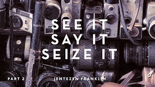 See It, Say It, Seize It - Part 2 with Jentezen Franklin