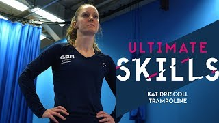 Ultimate trampoline skills with Olympian Kat Drisc...