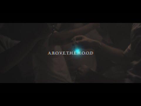 1. A.B.O.V.E.T.H.E.H.O.O.D. (Οfficial Music Video)
