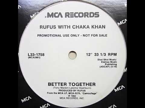Rufus With Chaka Khan ‎– Better Together (12