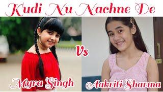 Kudi Nu Nachne De | Myra Singh Vs Aakriti Sharma | Dance Battle Channel
