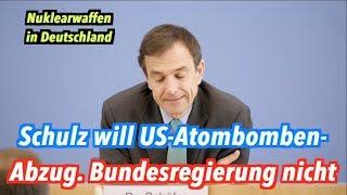 Schulz fordert Abzug von US-Atombomben. Bundesregierung will das nicht.
