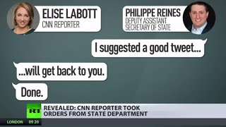 CNN reporter took orders from US State Dept