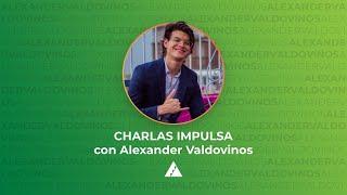 Comienza a escribir tu historia con Alexander Valdovinos | Charlas Impulsa | #DesdeCasa