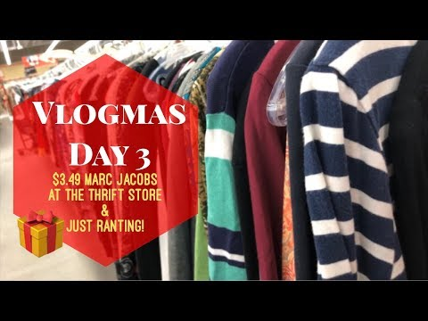 VLOGMAS DAY 3   $3.49 MARC JACOBS AT THE THRIFT STORE & JUST RANTING