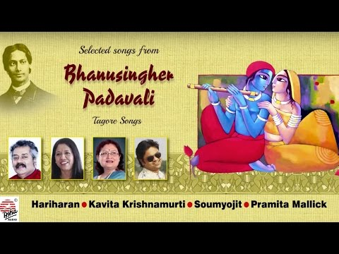 Selected songs from Bhanusingher Padavali | Hariharan ,Kavita ,Soumyojit ,Pramita Mallick
