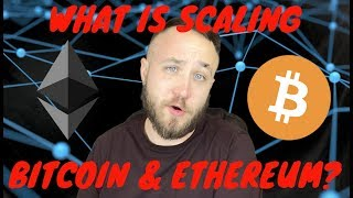 WHAT IS SCALING BITCOIN & ETHEREUM?