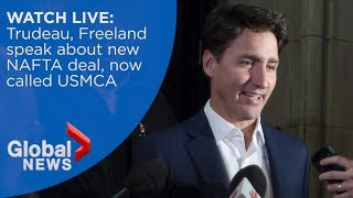 Trudeau, Freeland speak about new NAFTA deal, now known as USMCA