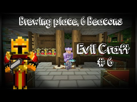 EvilCraft Епизод 6 Brewing place, 6 Beacons