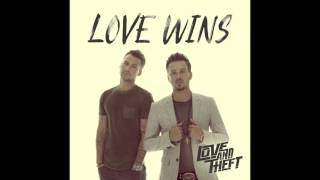 Love and Theft - Love Wins (Official Audio)