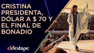 Cristina presidenta, dólar a 70 y el final de Bonadio | El Destape con Roberto Navarro