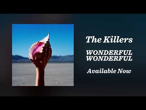The Killers - Wonderful Wonderful...