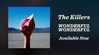 The Killers - Wonderful Wonderful (official Trailer)